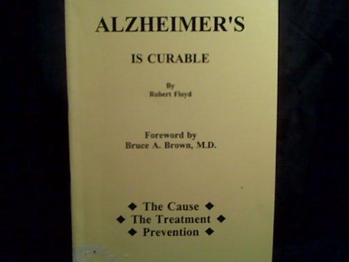 Alzheimer's Is Curable: Floyd, Robert