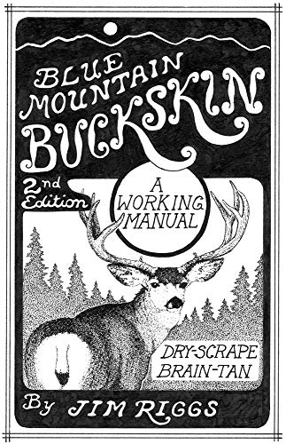 9780965867214: Blue Mountain Buckskin: A Working Manual
