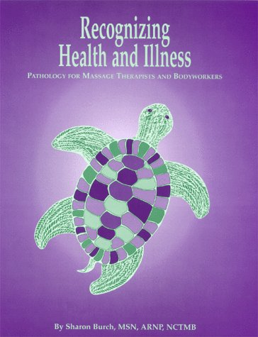 9780965869003: Recognizing Health and Illness: Pathology for Massage Therapists and Bodyworkers