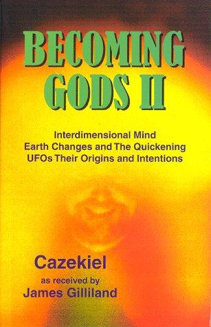 BECOMING GODS 2 *: GILLILAND, James A.