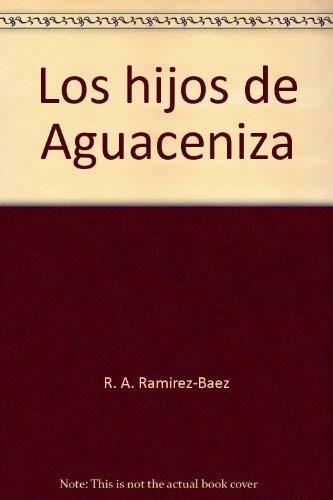 9780965874311: Los hijos de Aguaceniza