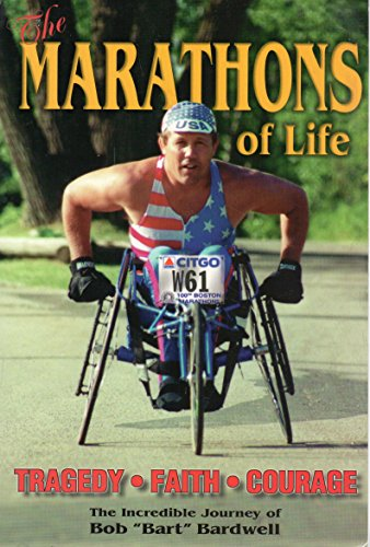 "The Marathons of Life The Incredible Journey: Bardwell, Bob ""Bart"""