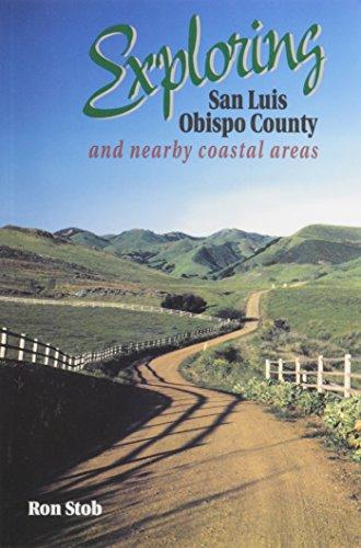 9780965877626: Exploring San Luis Obispo County and Nearby Coastal Areas