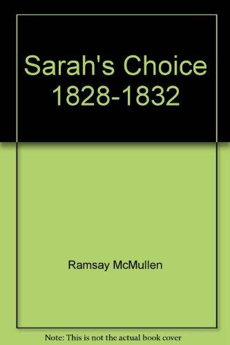Sarah's choice, 1828-1832: Woolsey, Sarah Dwight ; MacMullen, Ramsay
