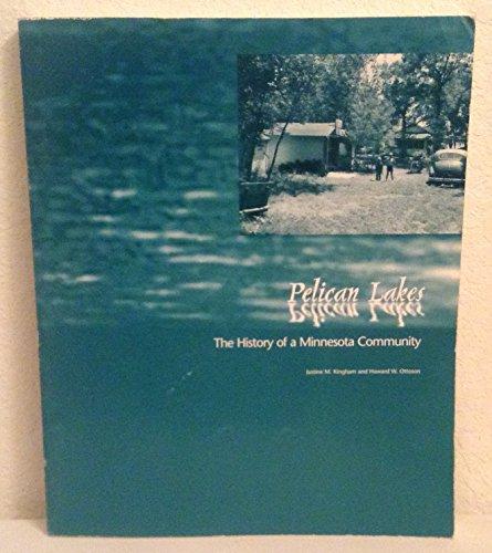 9780965878210: Pelican lakes: A history of a Minnesota community