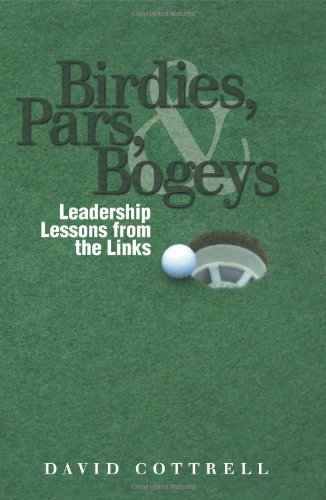 9780965878807: Birdies, Pars and Bogies : Leadership Lessons From the Links