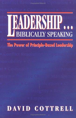 9780965878814: Leadership...Biblically Speaking: The Power of Principle-Based Leadership