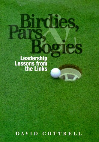 9780965878821: Birdies, Pars, and Bogies: Leadership Lessons from the Links