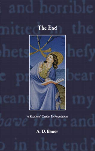 9780965879804: The End: A Reader's Guide to Revelation