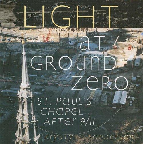 Light at Ground Zero: St. Paulandapos;s Chapel: Harris, Lyndon