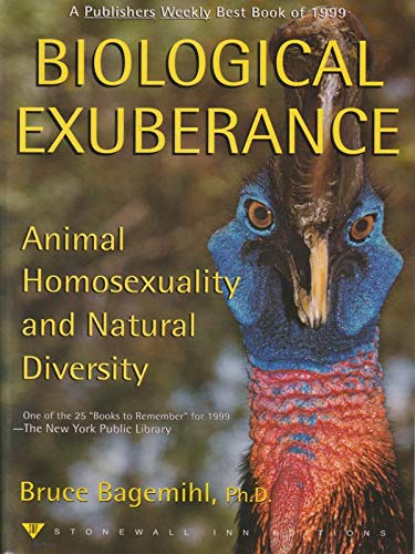 9780965880015: Biological Exuberance Animal Homosexuality and Natural Diversity