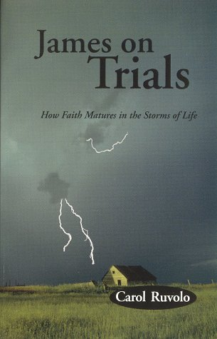 9780965880404: James on Trials:How Faith Matures in the Storms of Life (Studies in the Book of James)