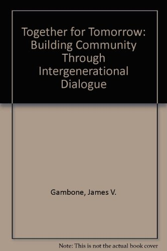 9780965880800: Together for Tomorrow: Building Community Through Intergenerational Dialogue
