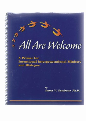 9780965880817: All Are Welcome: A Primer for Intentional Intergenerational Ministry and Dialogue