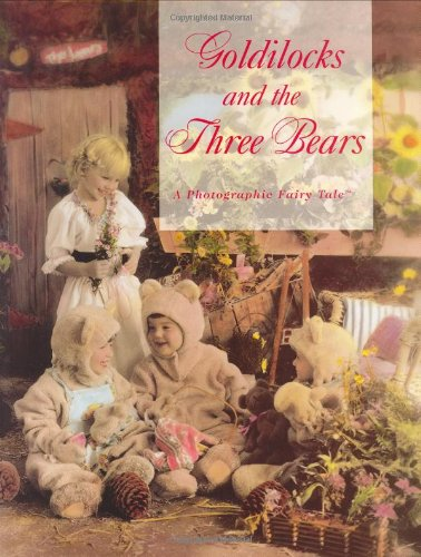Goldilocks and the Three Bears: A Photographic: Leslie Henley; Julie