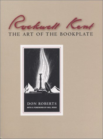 Rockwell Kent: The Art of the Bookplate: Roberts, Don