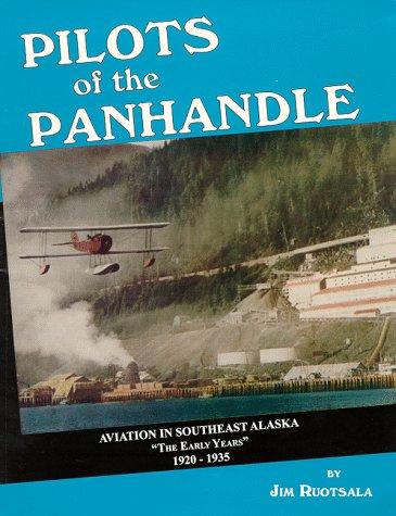 Pilots of the Panhandle : Aviation in: Ruotsala, Jim