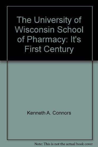 The University of Wisconsin School of Pharmacy: Carl Buckner; George