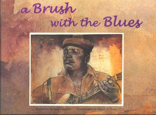 A Brush with the Blues: 26 Portraits: Steven C. Tracy