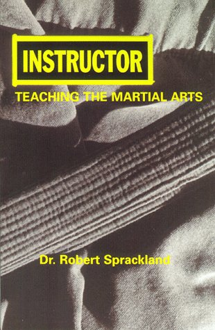 9780965886802: Instructor: Teaching the Martial Arts