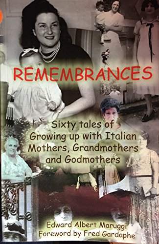9780965887021: Remembrances: Sixty Tales of Growing Up With Italian Mothers, Grandmothers, and Godmothers
