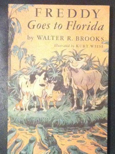 Freddy Goes to Florida: Brooks, Walter R. & Kurt Wiese