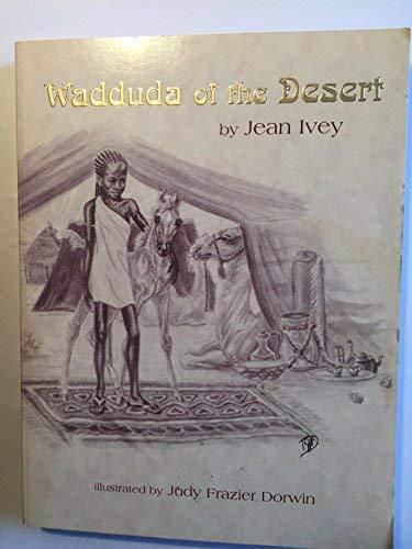 Wadduda of the Desert: A Legend of: Dorwin, Judy Frazier,