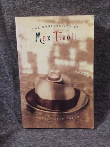 9780965889490: The Confessions of Max Tivoli [Taschenbuch] by Greer, Andrew Sean