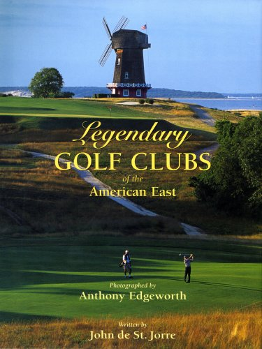 Legendary Golf Clubs of the American East: John de St. Jorre