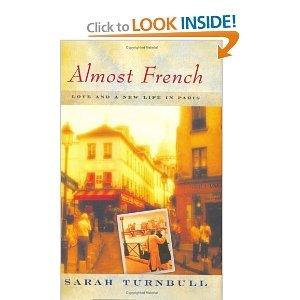 9780965891349: Almost French: Love and a New Life in Paris