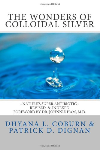 9780965891530: The Wonders of Colloidal Silver: Nature's Super Antibiotic