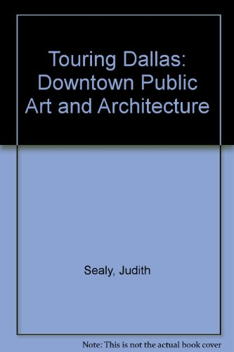Touring Dallas: Downtown Public Art and Architecture: Sealy, Judith