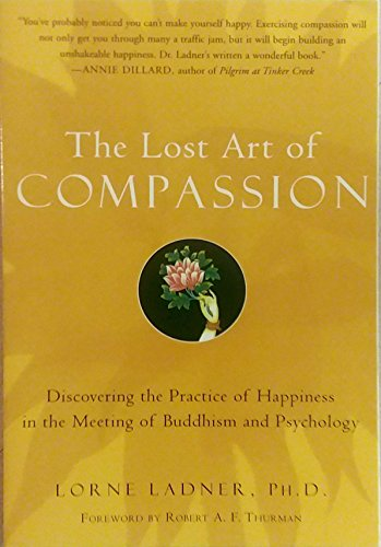 The Lost Art of Compassion: Lorne Ladner, PH. D.