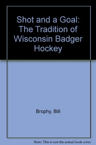 Shot and a Goal: The Tradition of: Klug, Julie, Brophy,