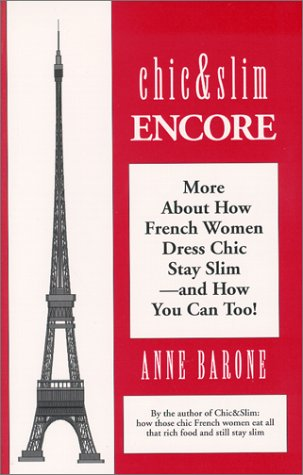 9780965894357: Title: Chic Slim Encore More About How French Women Dres