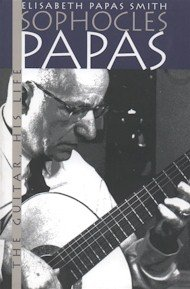 Sophocles Papas: The Guitar, His Life