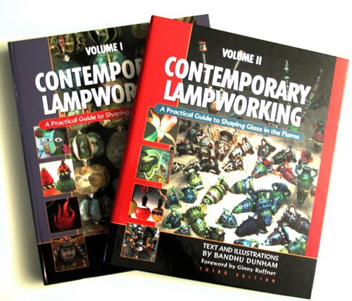 9780965897211: Contemporary Lampworking: A Practical Guide to Shaping Glass in the Flame (Volume 1 and 2) Third Edition