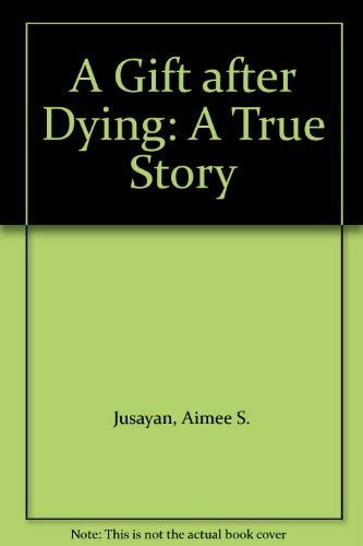 9780965898713: A Gift after Dying: A True Story
