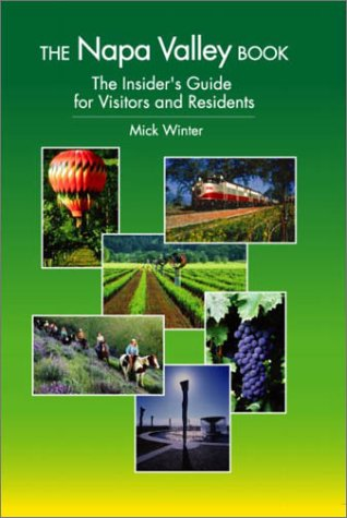 9780965900010: The Napa Valley Book: The Insider's Guide for Visitors and Residents