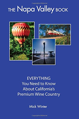 9780965900072: The Napa Valley Book: EVERYTHING You Need to Know About California's Premium Wine Country