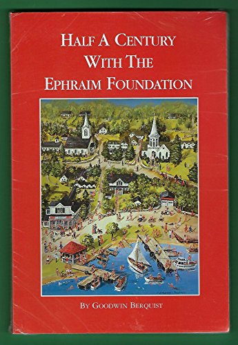 Half a century with the Ephraim Foundation: Berquist, Goodwin