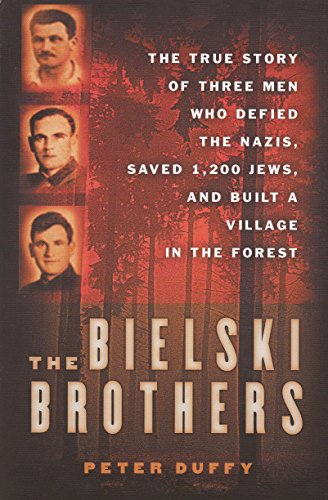 9780965900638: The Bielski Brothers: The True Story of Three Men Who Defied the Nazis, Saved 1,200 Jews, and Built a Village in the Forest