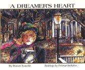 A Dreamer's Heart: Frances Scarcille; Editor-Freiman Stoltzfus; Illustrator-Freiman Stoltzfus