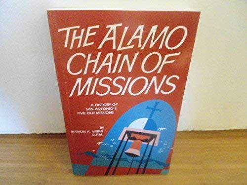 9780965901215: The Alamo Chain of Missions: A History of San Antonio's Five Old Missions