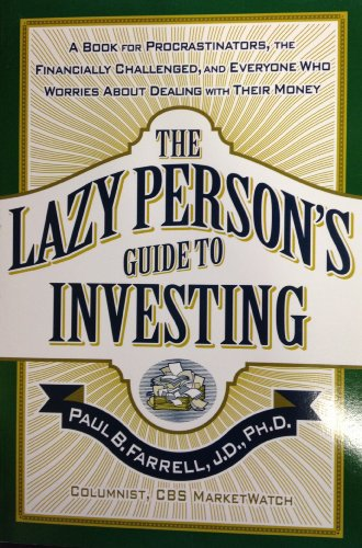 9780965903677: The Lazy Person's Guide to Investing: A Book for Procrastinators, The Financially Challenged, And Everyone Who Worries About Dealing With Their Money