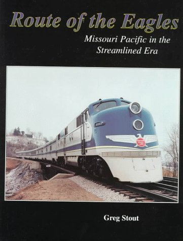 9780965904032: Route of the Eagles: Missouri Pacific in the Streamlined Era
