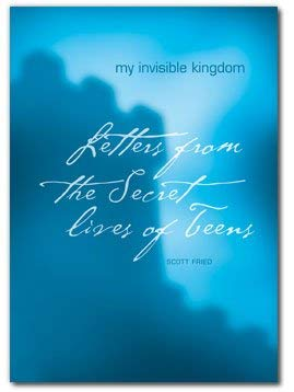 My Invisible Kingdom : Letters from the: Scott Fried