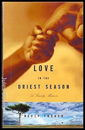 9780965905251: Love in the Driest Season: A Family Memoir