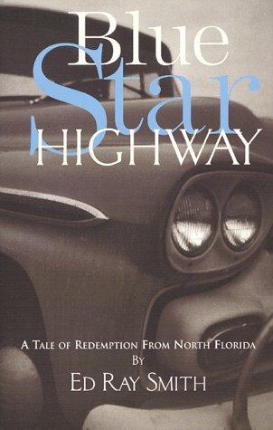 Blue Star Highway Vol. 1 : A: Edwin R. Smith