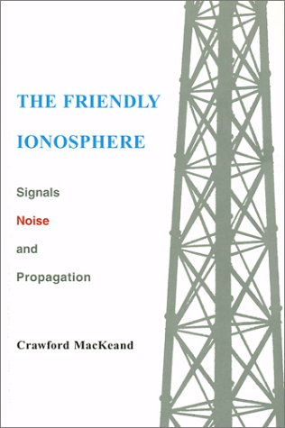 9780965906654: The Friendly Ionosphere